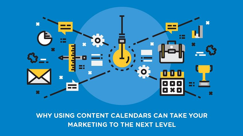 Why using Content Calendars can take your marketing to the next level