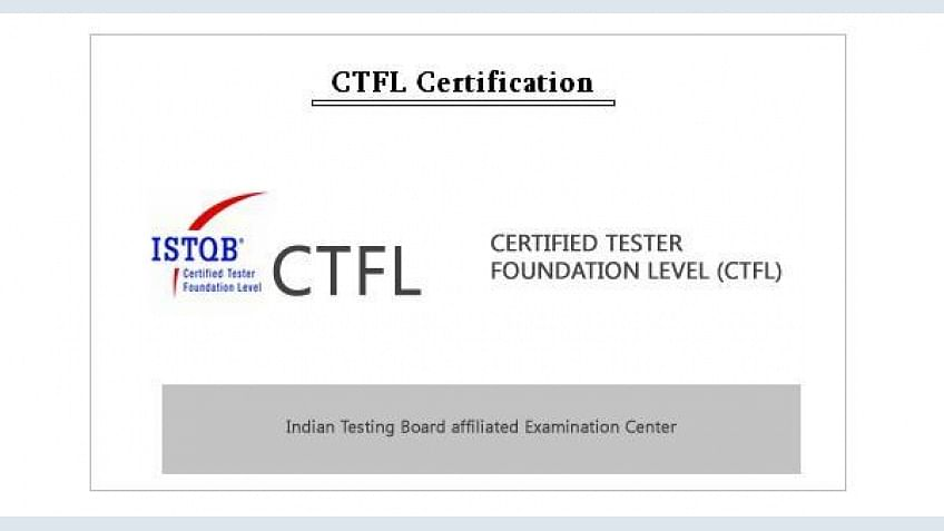 Certified Tester Foundation Level (CTFL) Certification