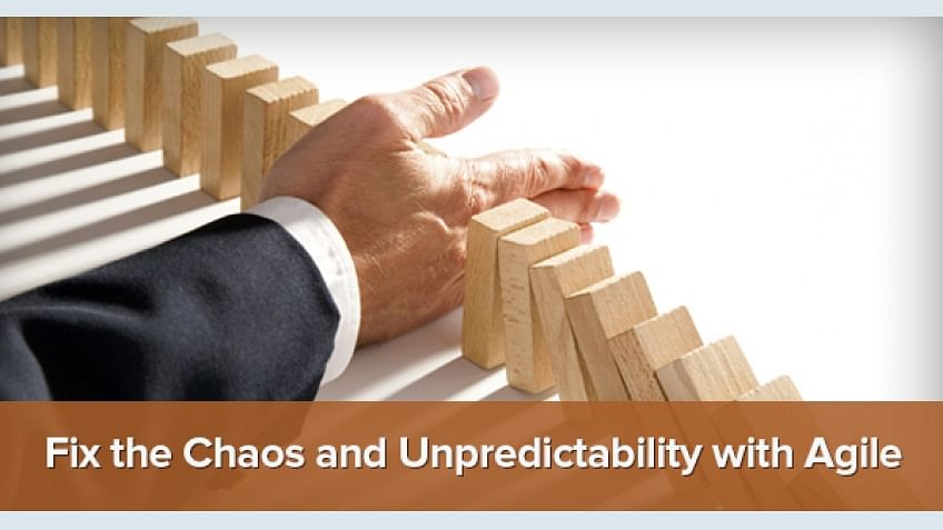 Fixing Chaos and Unpredictability with Agile