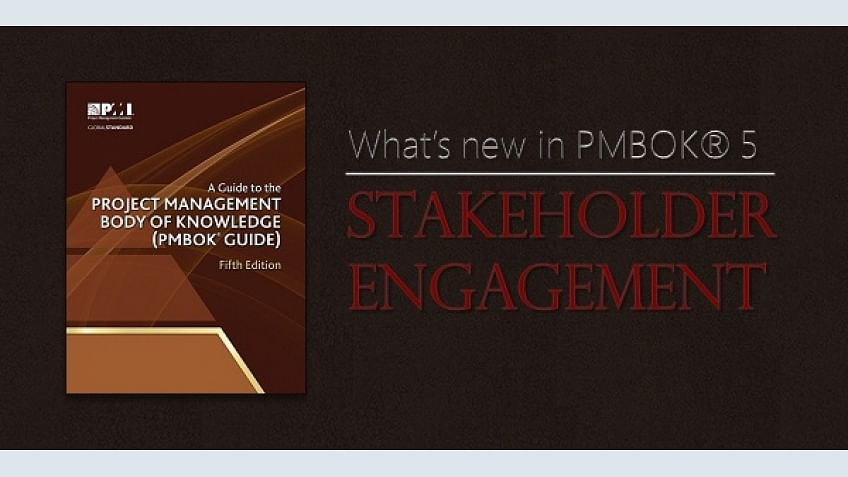Stakeholder Engagement –What's New in PMBOK 5