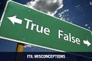 7 Common ITIL Misconceptions