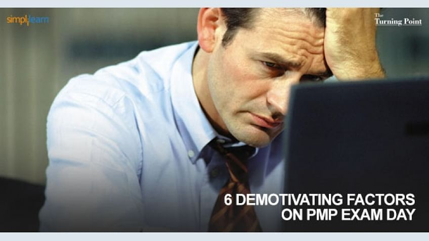 6 Factors that could demotivate you before your PMP certification exam