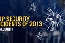 Top Security Incidents of 2013