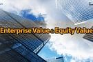 Measures Of A Company's Value: Enterprise Value & Equity Value