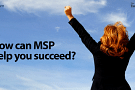 How can MSP® help you succeed?