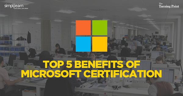 Top 5 Benefits of Microsoft Certification