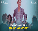 How to Stay Popular in Project Management Field?