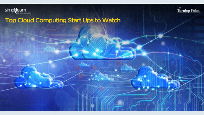 Top Cloud Computing Start Ups to Watch