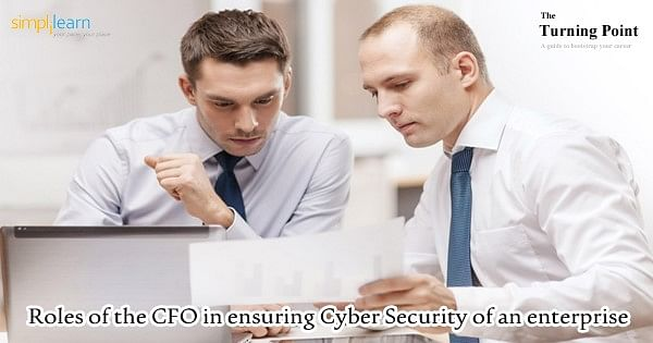Are you the CFO of an Organization? How can you ensure Safe Cyber Security?