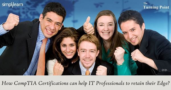 Find Out How CompTIA Certifications Can Help IT Professionals to Retain the Edge?