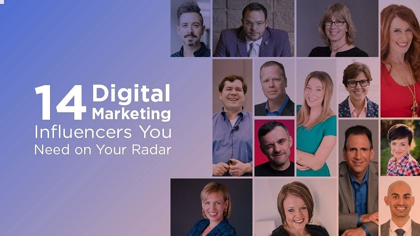 14 Digital Marketing Influencers You Need on Your Radar in 2018