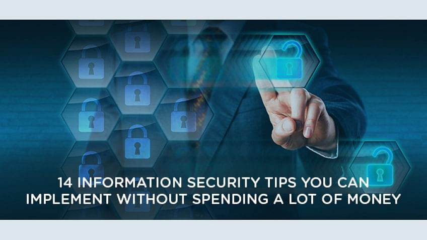 14 Information Security Tips You Can Implement on a Shoestring Budget