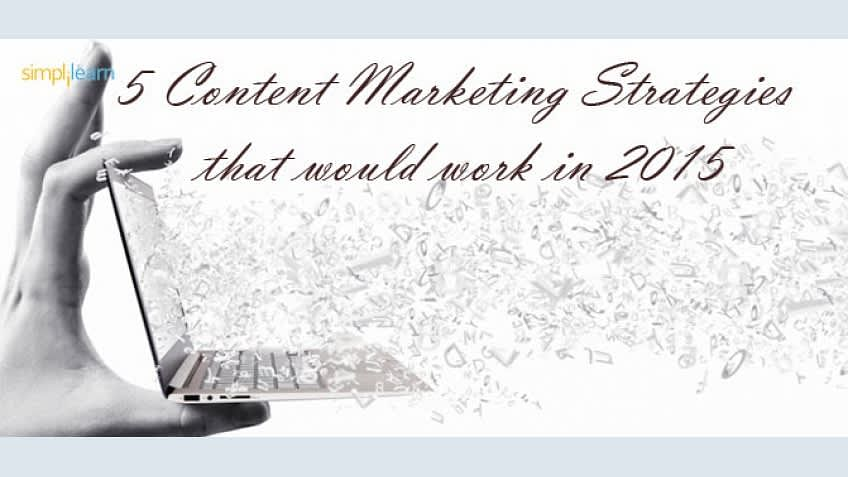 5 Content Marketing Strategies that would work in 2015