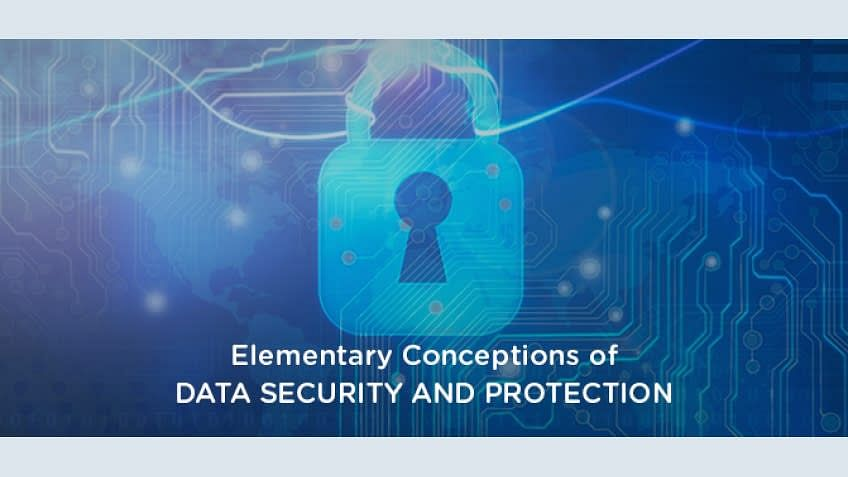 Elementary Concepts of Data Security and Protection