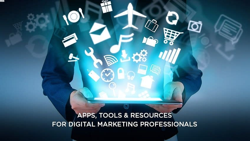 Top Apps, Tools, and Resources for Digital Marketing Professionals