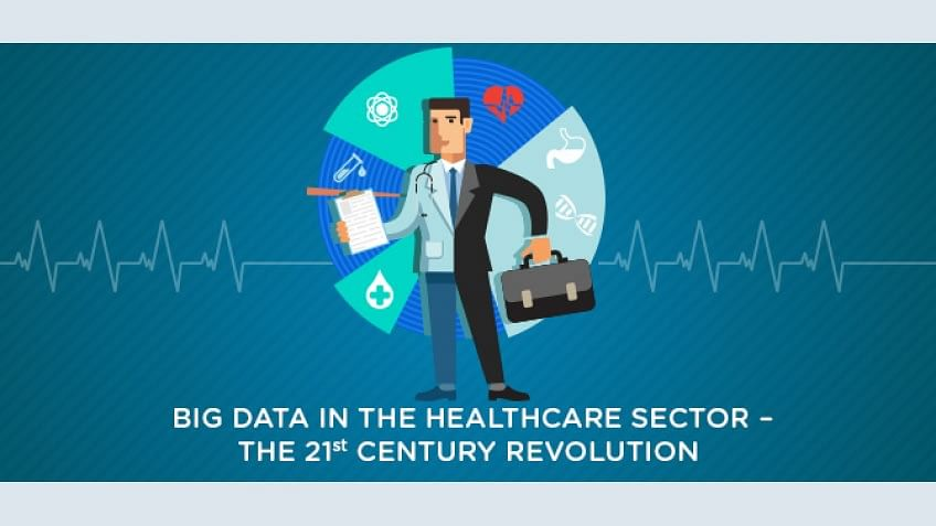 Big Data In The Healthcare Sector – The 21st Century Revolution