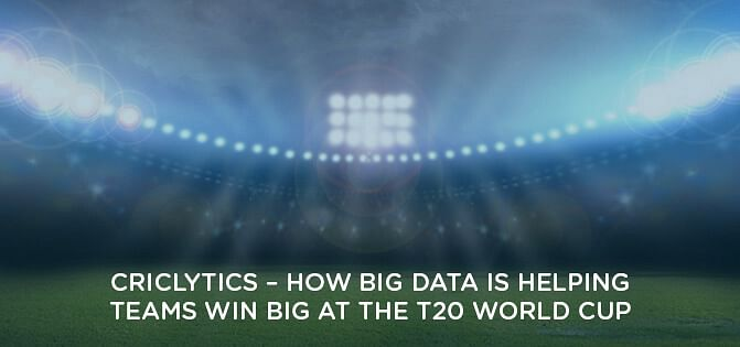 Criclytics - How Big Data is Helping Teams Win Big at the T20 World Cup