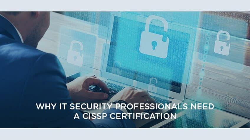 Por que os profissionais de segurança de TI precisam de uma certificação CISSP - uma visão de especialista