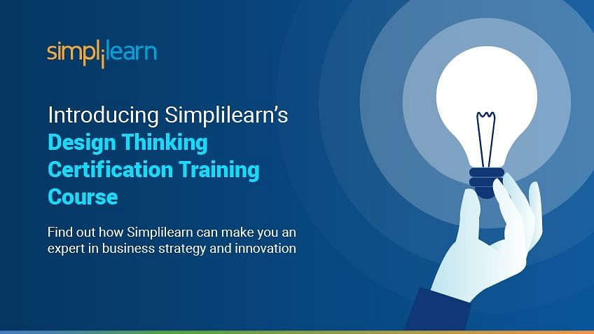 Introducing Simplilearn's Design Thinking Certification Training Course