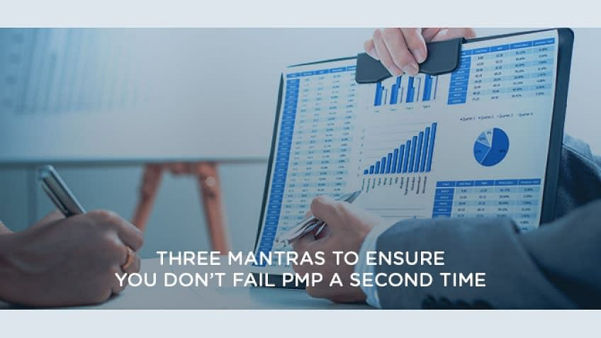 Three Mantras to ensure you don't fail PMP® Certification Exam a Second Time