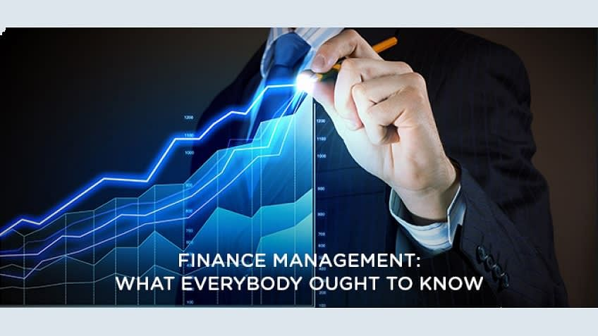 Finance Management: What Everybody Ought To Know