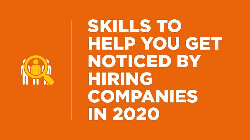 7 Skills to Help You Get Noticed by Hiring Companies in 2020