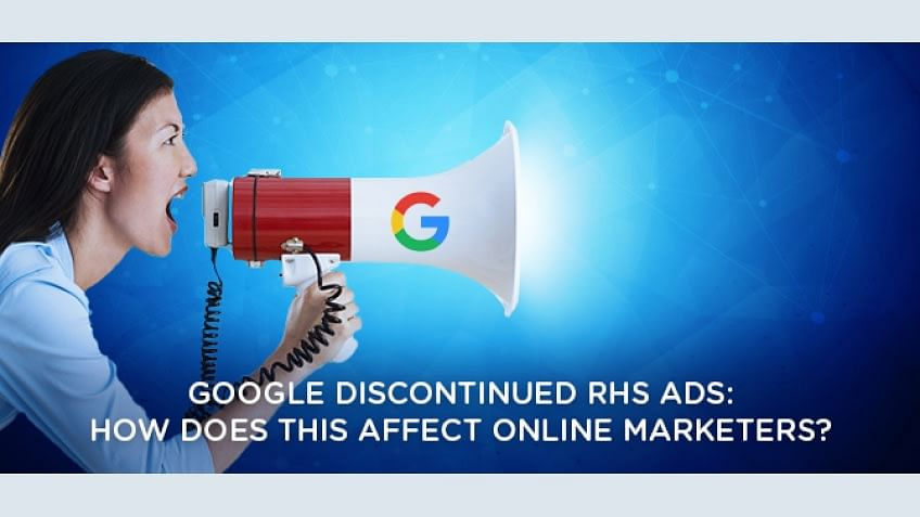 Google Discontinued RHS Ads: How Does This Affects Online Marketers?