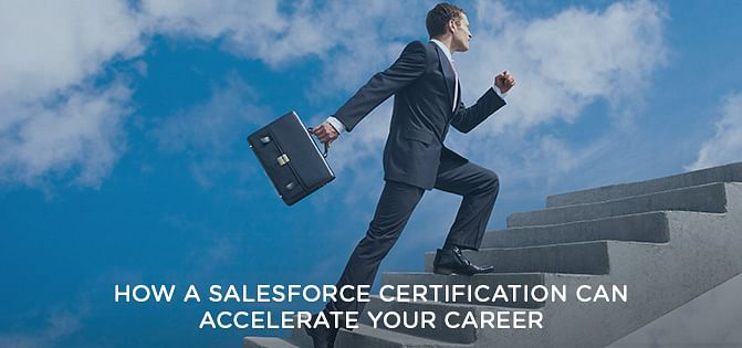 How A Salesforce Certification Can Accelerate Your Career