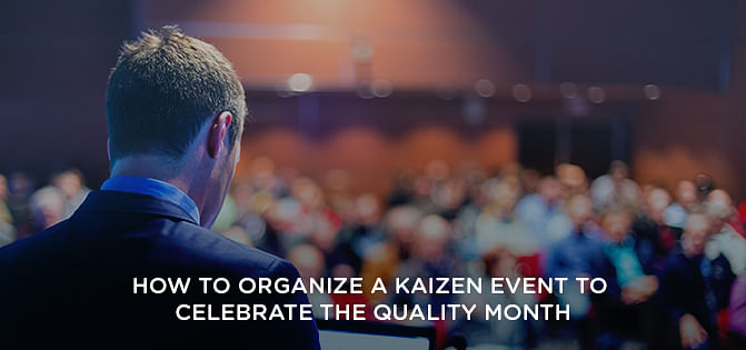 How To Organize A Kaizen Event To Celebrate The Quality Month