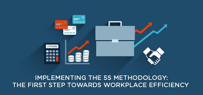 Implementing the 5S Methodology to Achieve Workplace Efficiency
