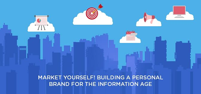 Market Yourself! Building a Personal Brand for The Information Age
