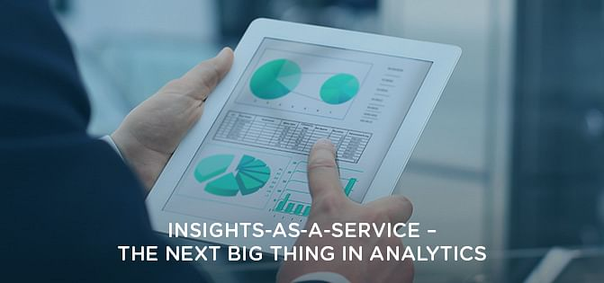 Insights-as-a-Service: The Next Big Thing in Analytics