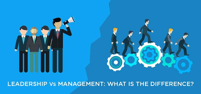 Leadership vs Management: What is the difference?