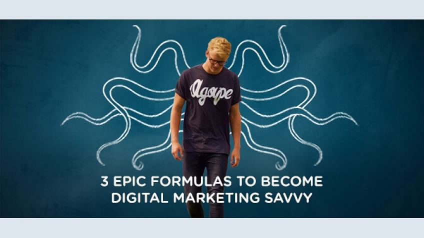 3 Epic Formulas to Become Digital Marketing Savvy