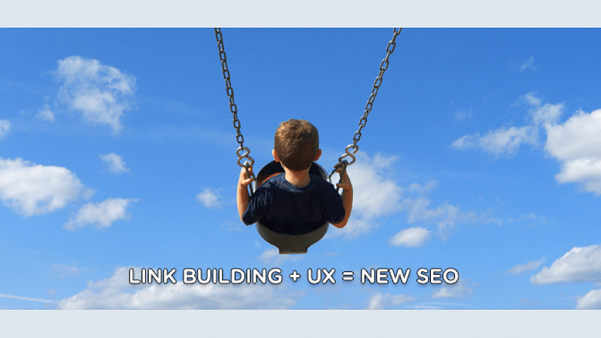 Link Building with UX is new SEO