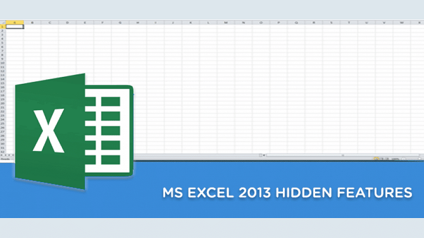 MS Excel 2013: 5 Hidden Features that everyone should know