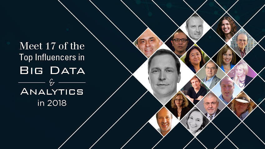Meet 17 of the Top Influencers in Big Data and Analytics in 2018