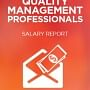 Free eBook: Quality Management Professionals Salary Report