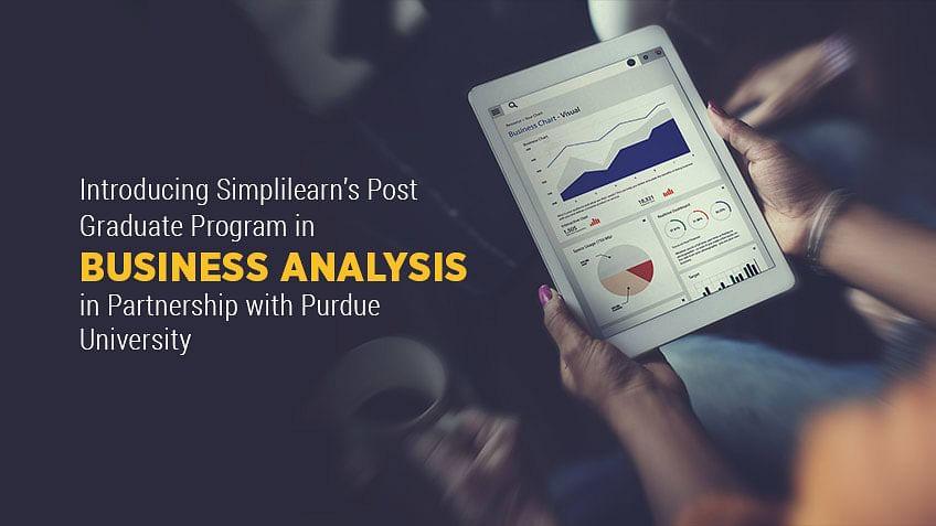 Introducing Simplilearn's Business Analysis Post Graduate Program with Purdue University
