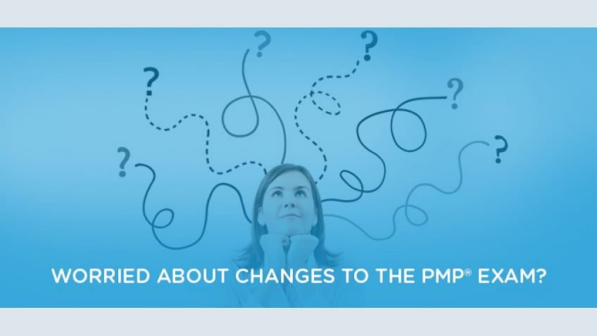 Worried about the changes to the PMP Exam for 2015 and Beyond?