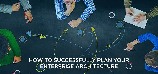 How To Successfully Plan Your Enterprise Architecture
