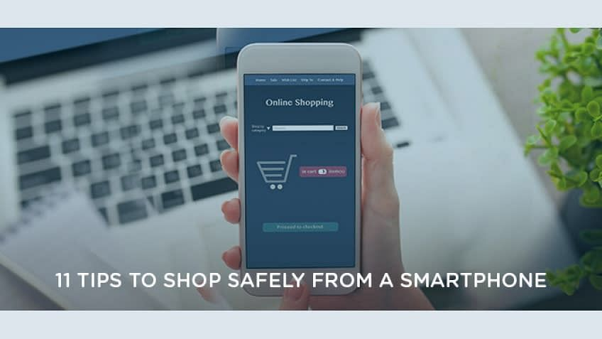 11 Tips to Shop Safely from a Smartphone