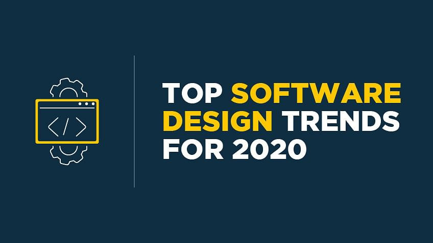 Top Software Design Trends for 2020