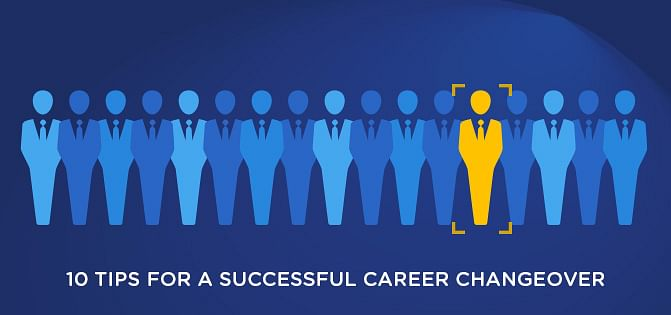 10 Tips For A Successful Career Changeover