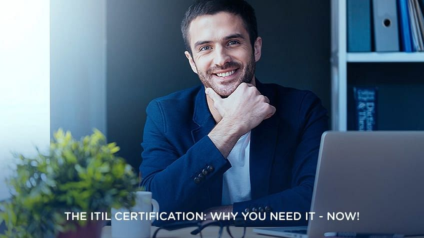 The ITIL Certification: Why You Need It - Now!