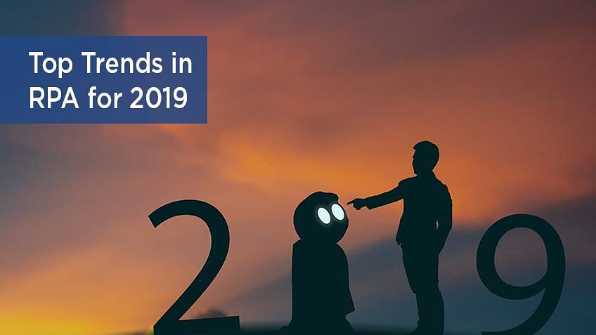 Top Trends in RPA for 2019