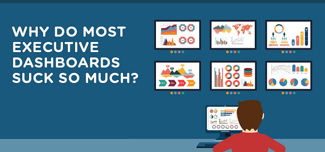 Why Do Most Executive Dashboards Suck So Much?