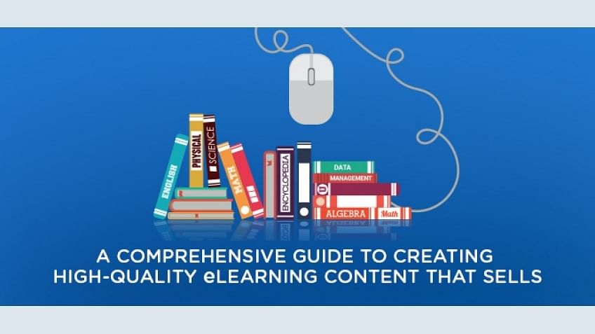A Comprehensive Guide To Creating High-Quality eLearning Content That Sells