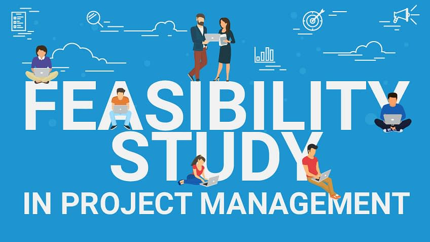 Feasibility Study: Types and Importance in Project Management