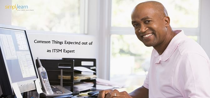 Common Things expected out of an ITSM Expert